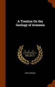 A Treatise on the Geology of Armenia