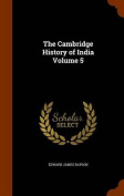 The Cambridge History of India Volume 5
