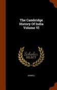 The Cambridge History of India Volume VI