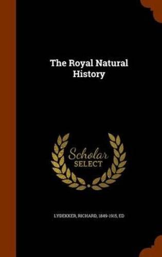 The-Royal-Natural-History-by-Richard-Lydekker