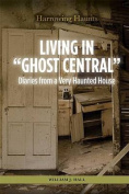 """Living in """"Ghost Central"""""""