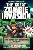 The Great Zombie Invasion: The Birth of Herobrine Book One