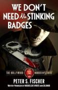 We Don't Need No Stinking Badges