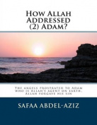 How Allah Addressed (2) Adam?