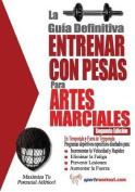 La Guia Definitiva - Entrenar Con Pesas Para Artes Marciales [Spanish]