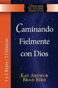 Caminando Fielmente Con Dios (1/2 Reyes / 2 Cronicas) Nsei Estudio / Walking Faithfully with God (1&2 Kings - 2 Chronicles) Niss Study [Spanish]