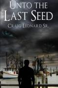 Unto the Last Seed