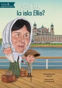Que Fue La Isla Ellis?  [Spanish]