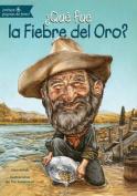 Que Fue La Fiebre del Oro?  [Spanish]
