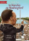 Que Fue La Marcha de Washington?  [Spanish]