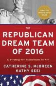 The Republican Dream Team of 2016