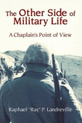 The Other Side of Military Life - A Chaplain's Point of View