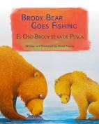 Brody Bear Goes Fishing [Spanish]