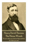 Henry David Thoreau - The Maine Woods