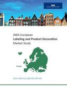 Awa European Labeling & Product Decoration Market Study  : 2015 Labels & Labeling Edition