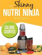 The Skinny Nutri Ninja Recipe Book