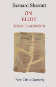 On Eliot: These Fragments