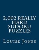2,002 Really Hard Sudoku Puzzles