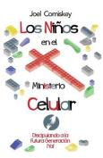 Los Ninos En El Ministerio Celular [Spanish]