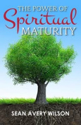 The Power of Spiritual Maturity