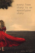 Every Love Story Is an Apocalypse Story