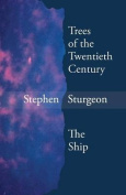 Trees of the Twentieth Century & the Ship