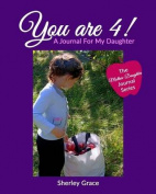 You Are 4! a Journal for My Daughter