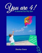 You Are 4! a Journal for My Son