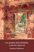La Aldea Encantada [Spanish]