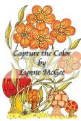 Capture the Color by Lynne McGee