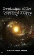 Beginning of Milky Way
