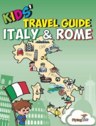 Kids' Travel Guide - Italy & Rome