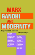 Marx, Gandhi and Modernity
