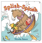 Splish-Splosh [Board book]