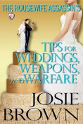 The Housewife Assassin's Tips for Weddings, Weapons and Warfare