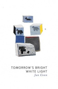 Tomorrow's Bright White Light