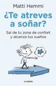 Te Atreves a Sonar / Do You Dare to Dream? [Spanish]