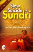 Slow Suicide of Sundri
