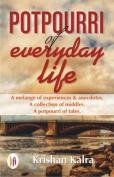Potpourri of Everyday Life