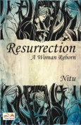Resurrection: A Woman Reborn