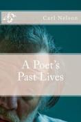 A Poet's Past Lives