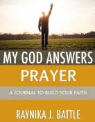My God Answers Prayer