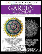 Color My Moods Coloring Books for Adults, Day and Night Garden Mandalas, Volume 2