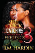 Side Chick Caching Main Chick Feelings 3
