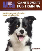 Animal Planet(tm) Complete Guide to Dog Training