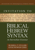 Invitation to Biblical Hebrew Syntax