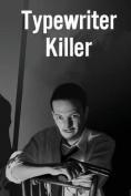 Typewriter Killer