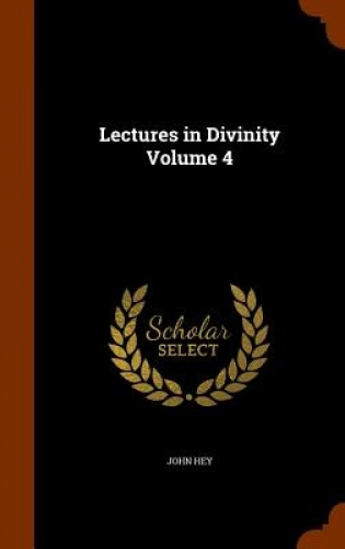 Lectures-in-Divinity-Volume-4-by-John-Hey