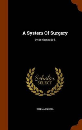 A-System-of-Surgery-By-Benjamin-Bell-by-Benjamin-Bell