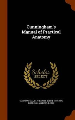 Cunningham-039-s-Manual-of-Practical-Anatomy-by-D-J-1850-1909-Cunningham